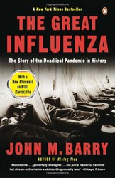 By John M. BarryThis summer one should definitely read about the Flu Pandemic of 1918.